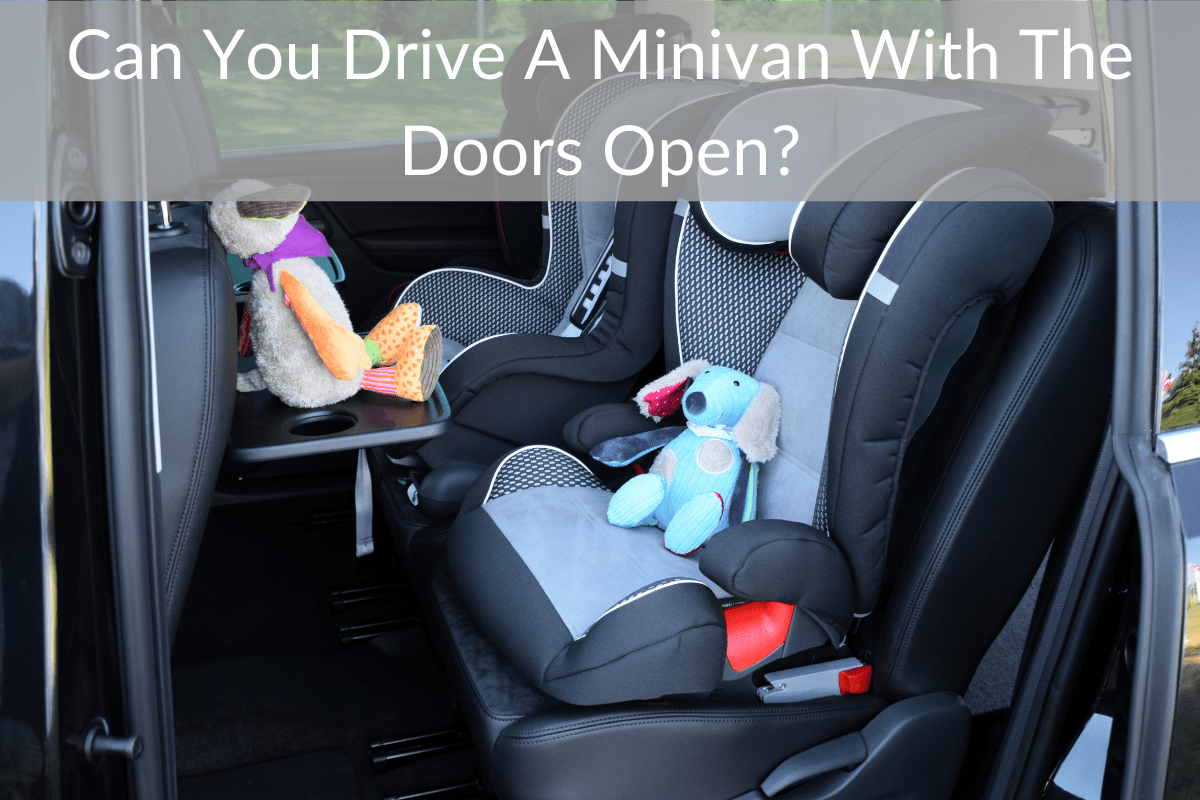 Can You Drive A Minivan With The Doors Open?