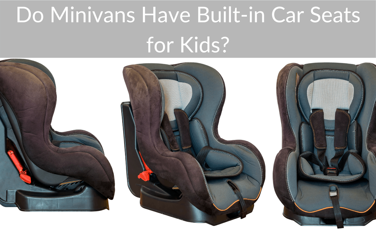 Do Minivans Have Built-in Car Seats for Kids?