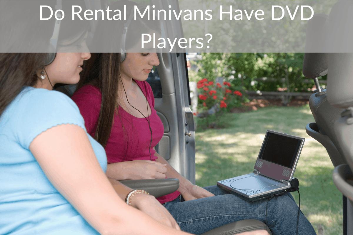 Do Rental Minivans Have DVD Players?