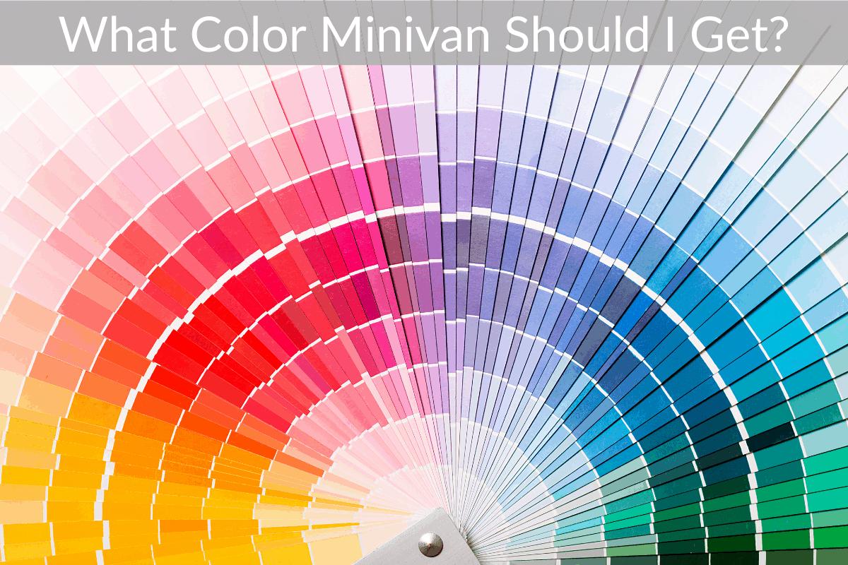 What Color Minivan Should I Get?
