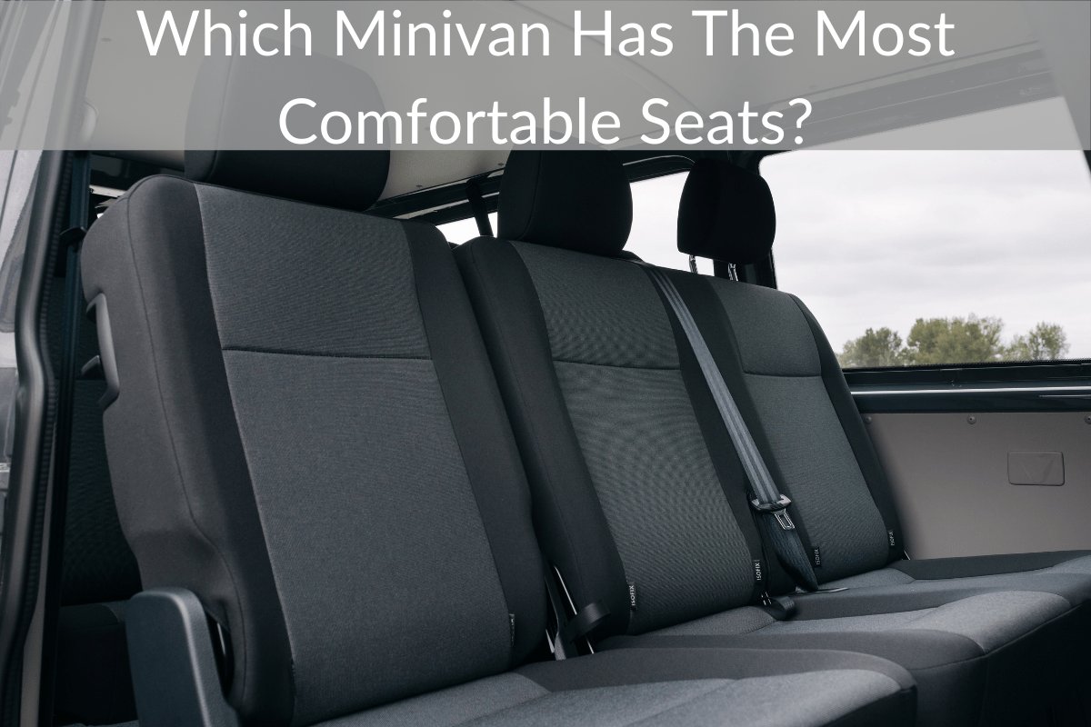 Which Minivan Has The Most Comfortable Seats?