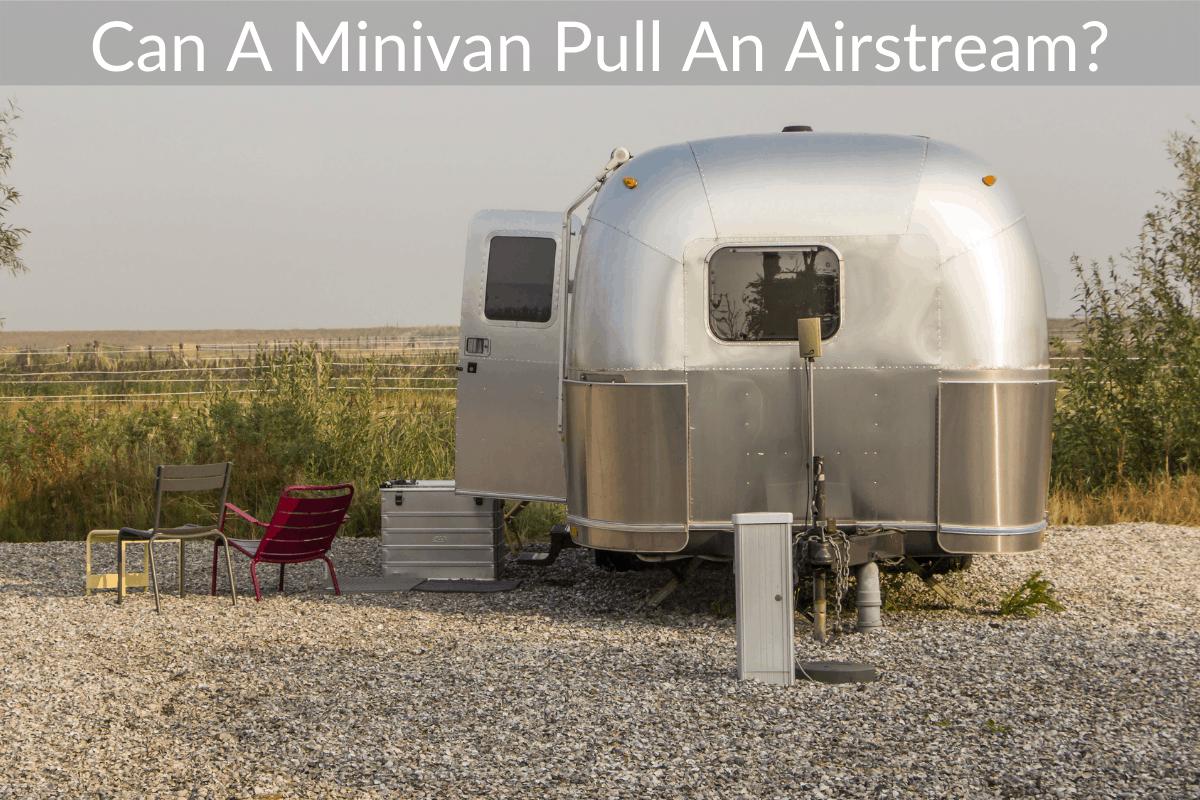 Can A Minivan Pull An Airstream?