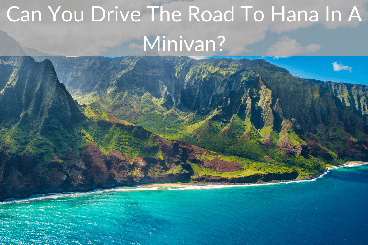 Can You Drive The Road To Hana In A Minivan?