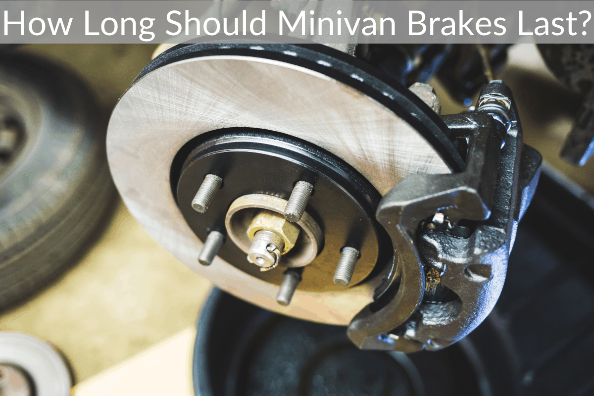 How Long Should Minivan Brakes Last?