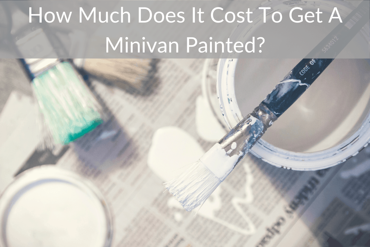 How Much Does It Cost To Get A Minivan Painted?