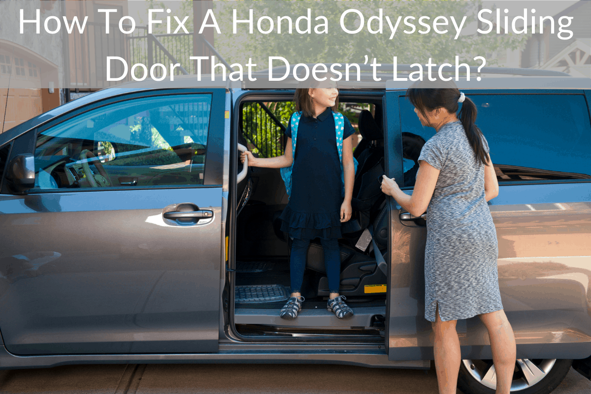 How To Fix A Honda Odyssey Sliding Door That Doesn't Latch?