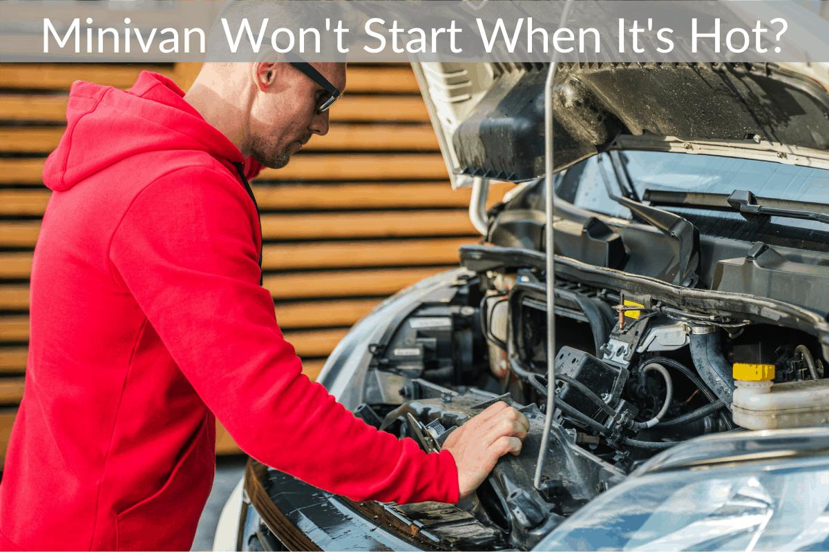 Minivan Won't Start When It's Hot?