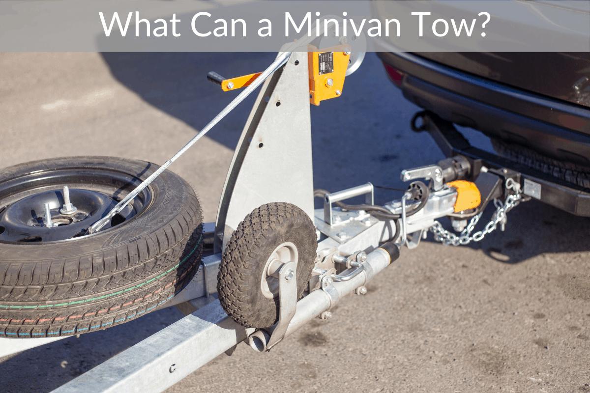 What Can a Minivan Tow?