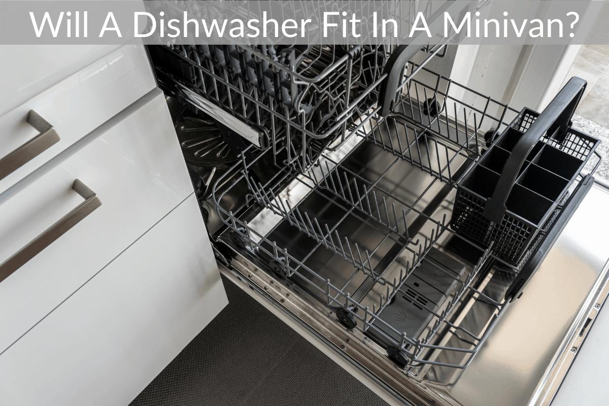 Will A Dishwasher Fit In A Minivan?