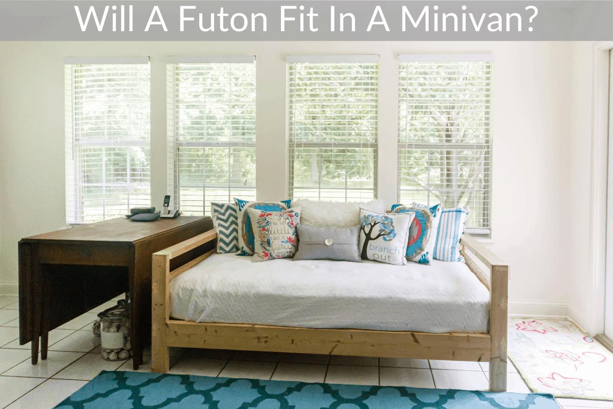 Will A Futon Fit In A Minivan?
