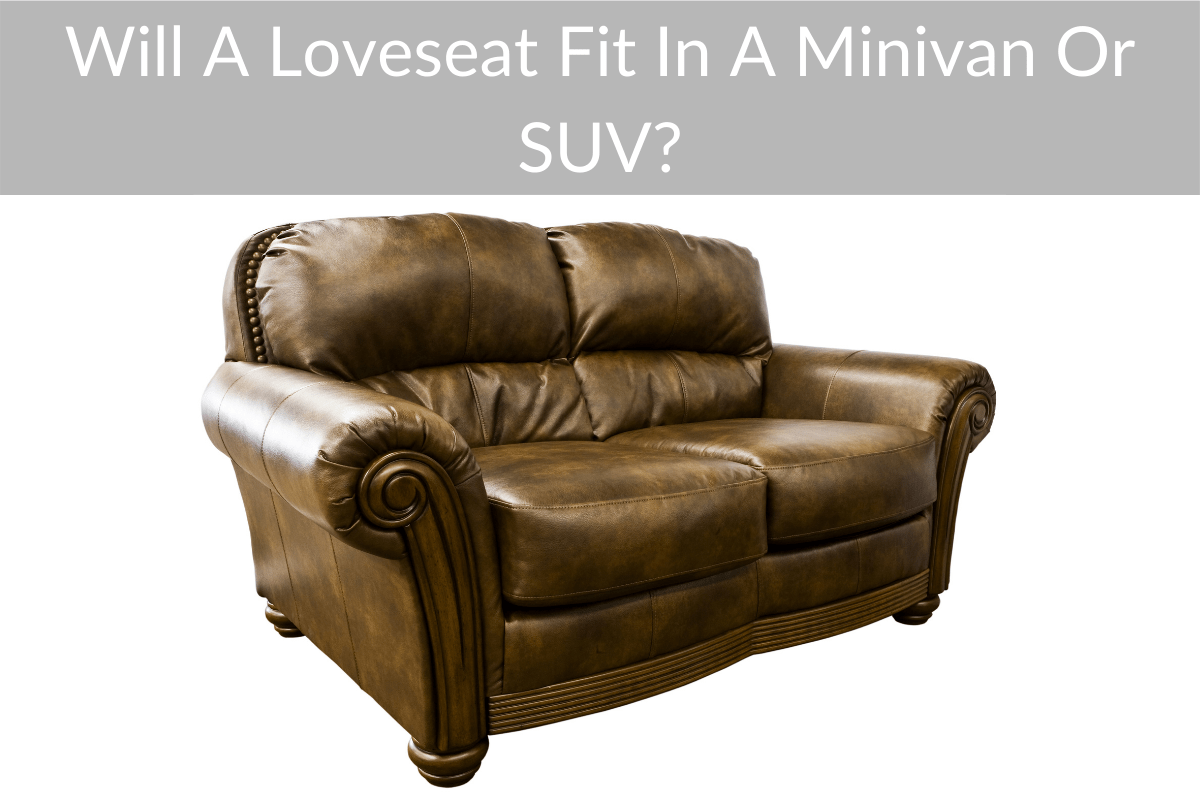 Will A Loveseat Fit In A Minivan Or SUV?
