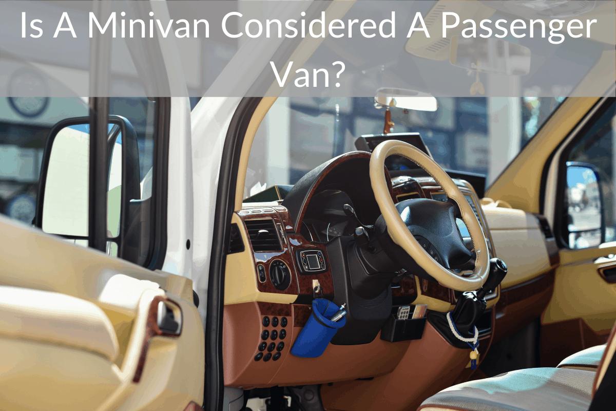 Is A Minivan Considered A Passenger Van?