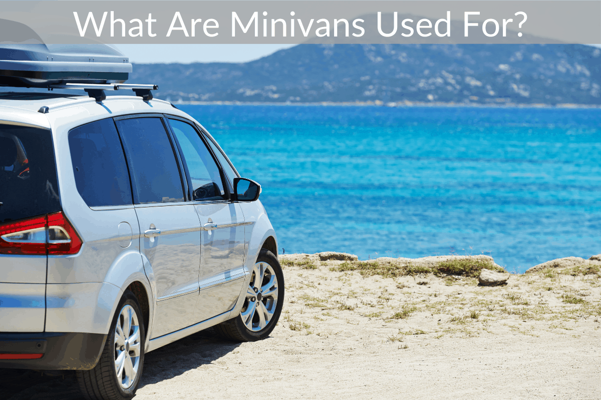 What Are Minivans Used For?
