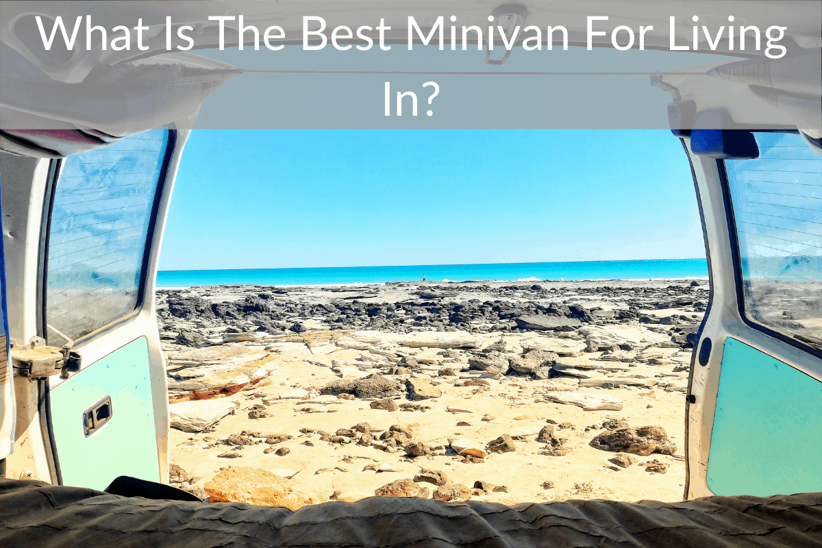 What Is The Best Minivan For Living In?