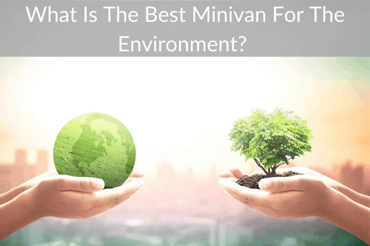 What Is The Best Minivan For The Environment?
