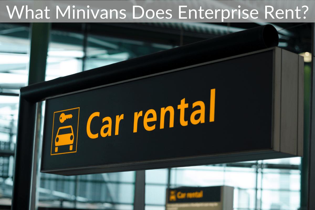 What Minivans Does Enterprise Rent?