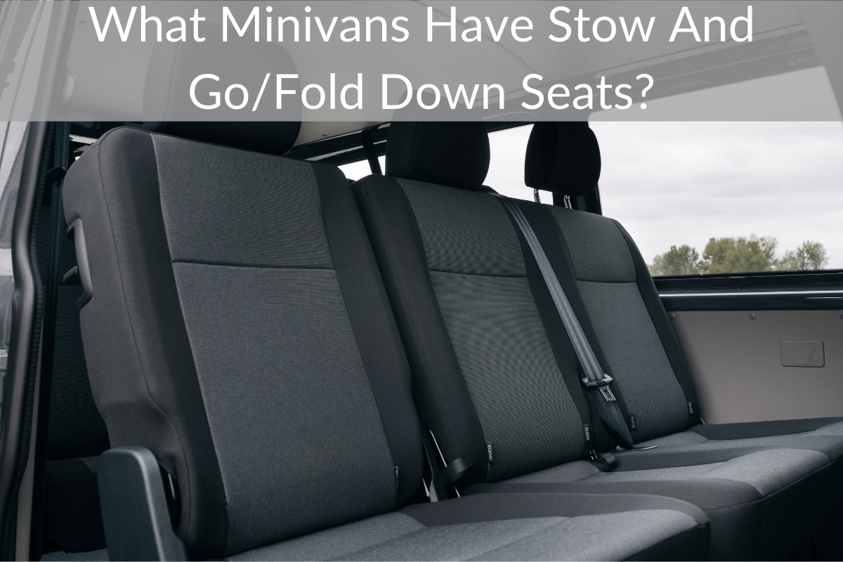 What Minivans Have Stow And Go/Fold Down Seats?