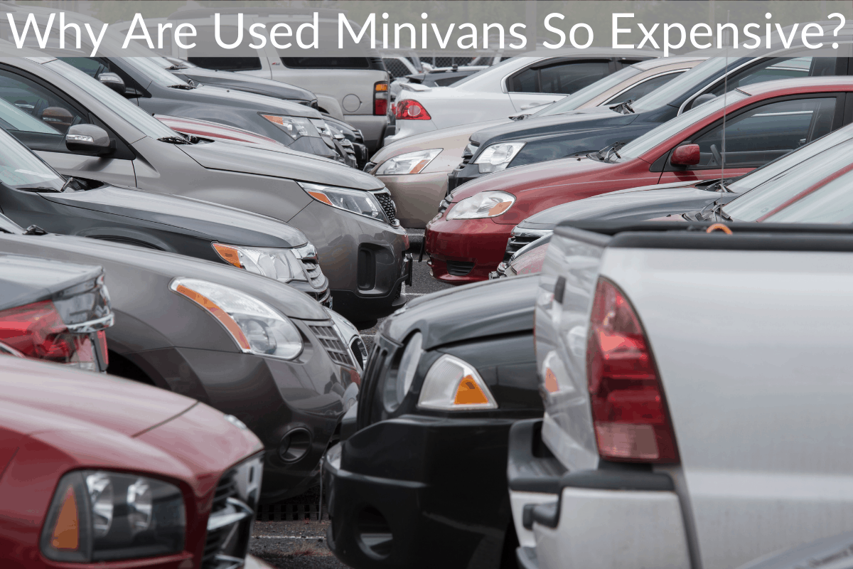 Why Are Used Minivans So Expensive?