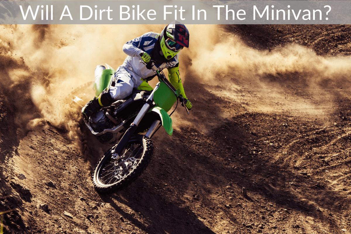 Will A Dirt Bike Fit In The Minivan?