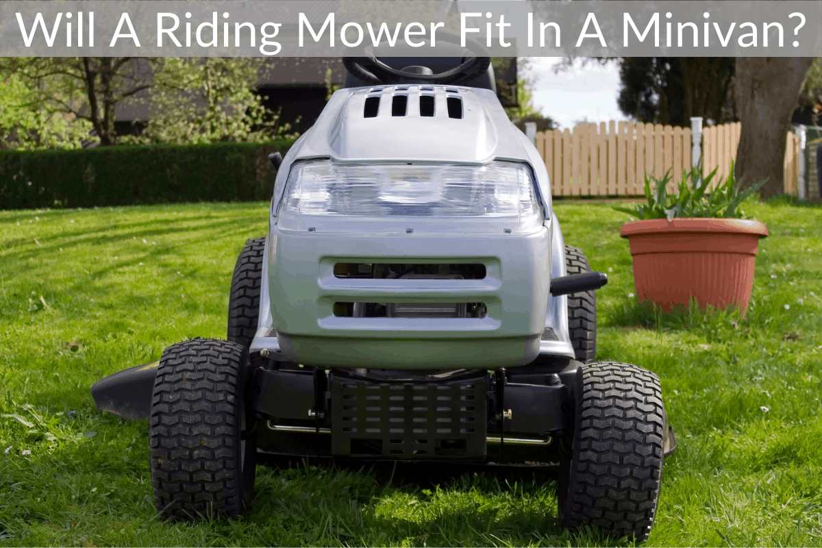 Will A Riding Mower Fit In A Minivan?