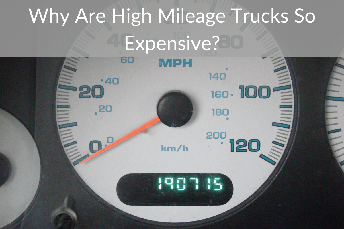 Why Are High Mileage Trucks So Expensive?