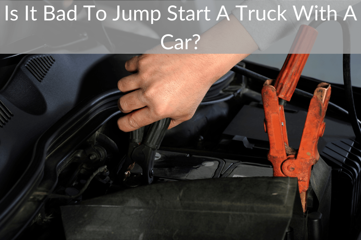 Is It Bad To Jump Start A Truck With A Car?