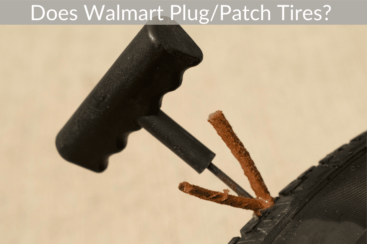 Does Walmart Plug/Patch Tires?