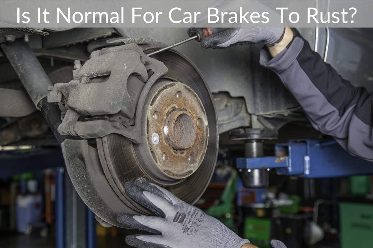 Is It Normal For Car Brakes To Rust?