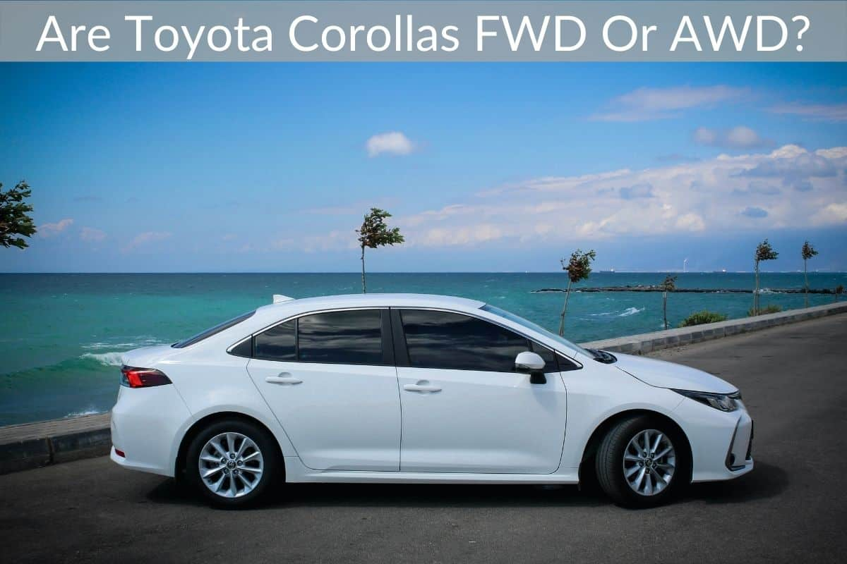 Are Toyota Corollas FWD Or AWD?