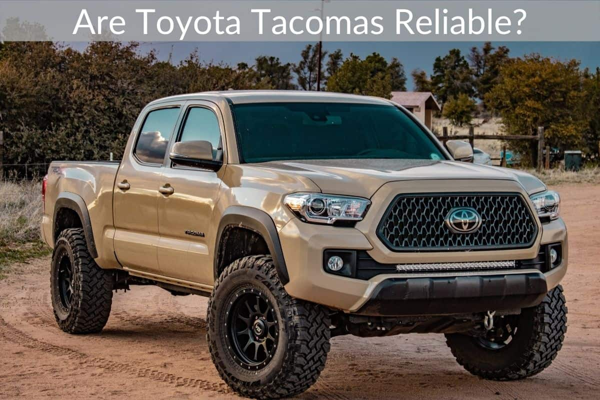Are Toyota Tacomas Reliable?