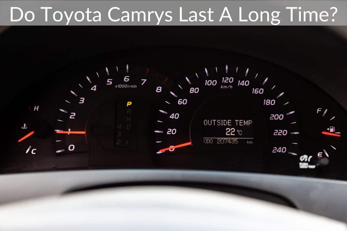 Do Toyota Camrys Last A Long Time?