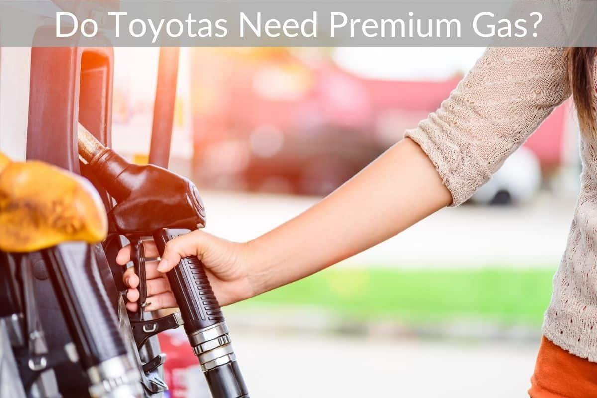 Do Toyotas Need Premium Gas?